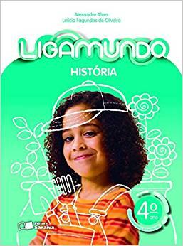 Ligamundo - História- 4º ano - Ed Saraiva