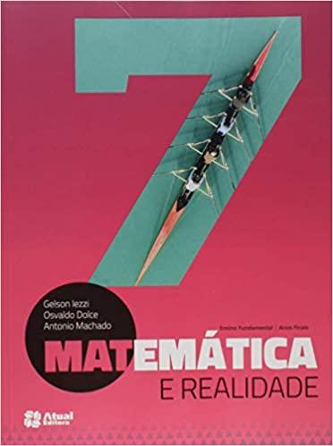 Matemática e realidade - 7º Ano - Ed. Atual