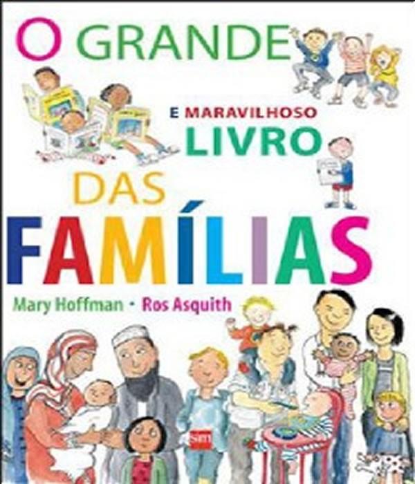 O Grande e Maravilhoso Livro das Famílias - Ed. SM