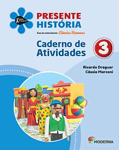 Projeto Presente História 3º Ano - Caderno de Atividades - Ed Moderna