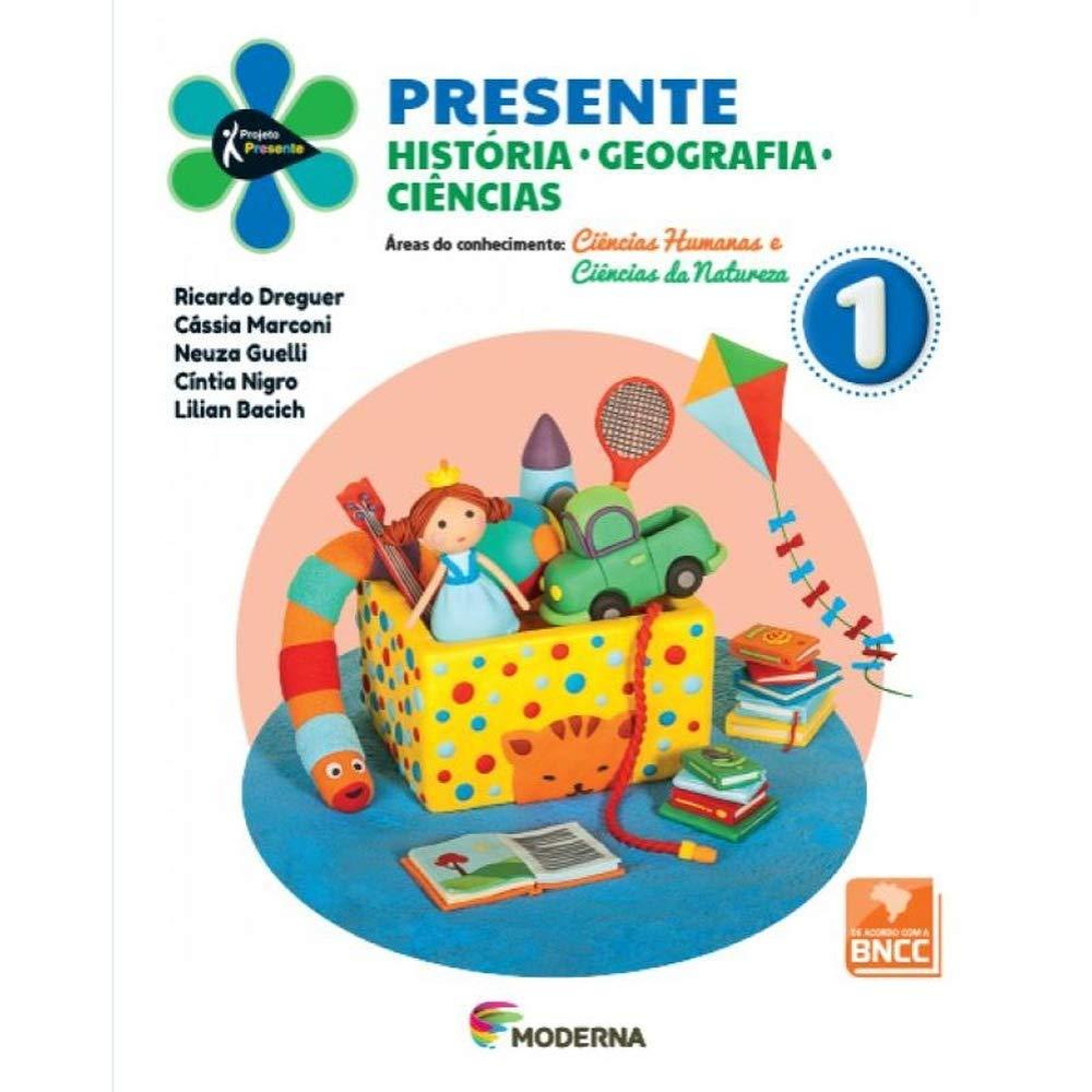 Projeto Presente História, Geografia, Ciências 1º Ano - Ed Moderna