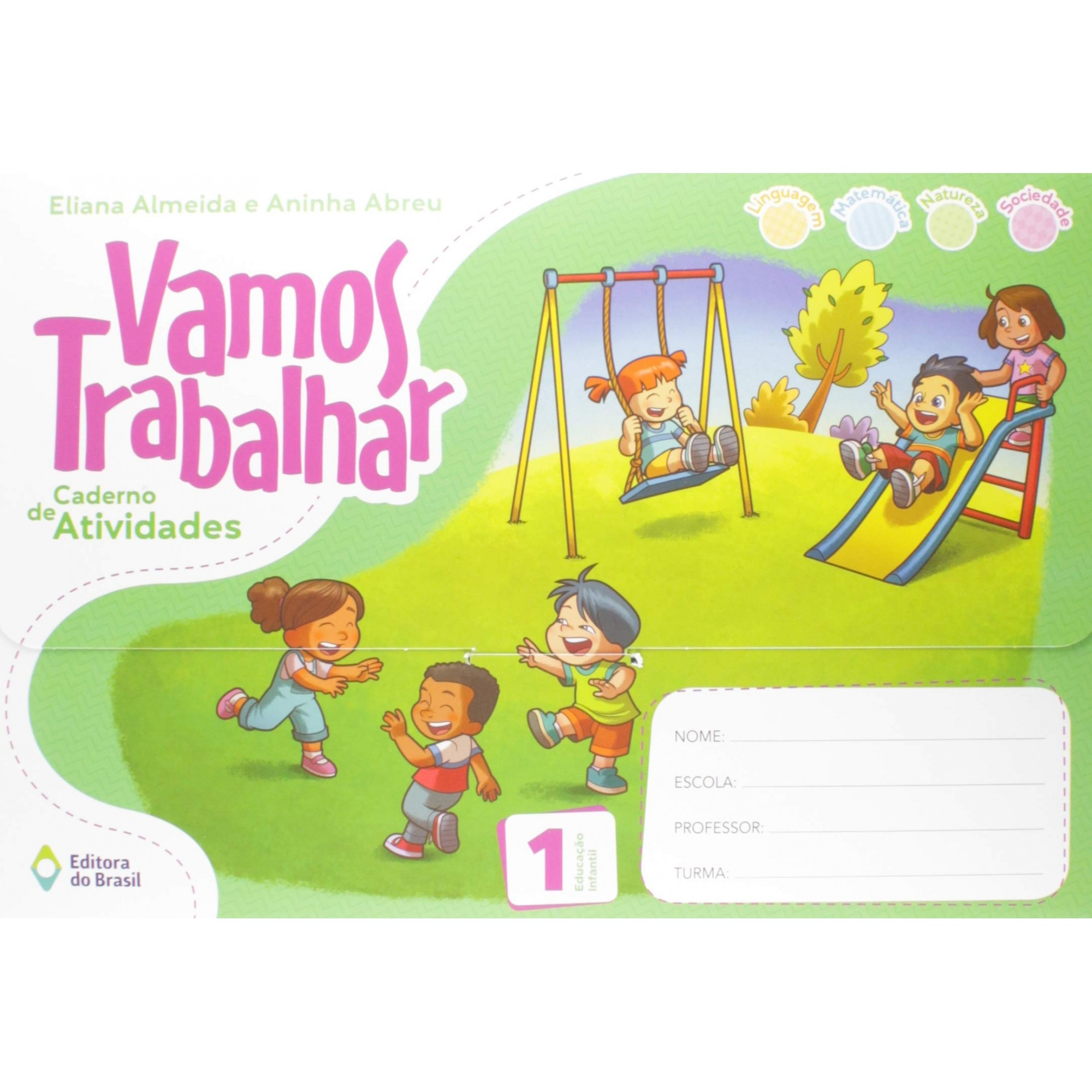 Vamos Trabalhar - Caderno de Atividades - Educação Infantil 1 - Ed. do Brasil