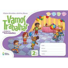 Vamos Trabalhar - Caderno de Atividades - Educação Infantil 2 - Ed. do Brasil