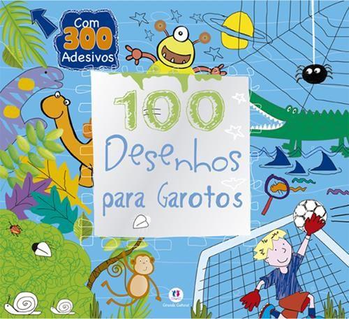 100 Desenhos Para Garotos: Com 300 Adesivos