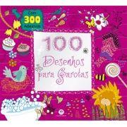 100 Desenhos Para Garotas - Com 300 Adesivos
