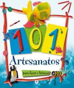 101 ARTESANATOS PARA FAZER E BRINCAR