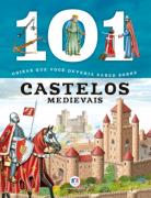 101 COISAS SOBRE CASTELOS MEDIEVAIS