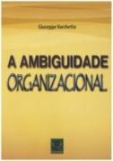 A AMBIGUIDADE ORGANIZACIONAL