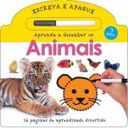 Aprenda a Desenhar os Animais - Coleção Escreva e Apague