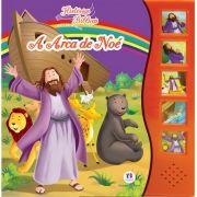 Arca de Noé, A - Coleção Histórias Bíblicas Para Ler e Ouvir - Livro Sonoro