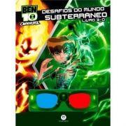BEN 10- DESAFIOS DO MUNDO SUBTERRÂNEO LIVRO 3D
