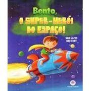 Bento, o Super-herói do Espaço