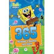 Bob Esponja 365 Atividade e Desenhos Para Colorir