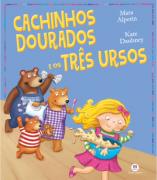 CACHINHOS DOURADOS E OS TRÊS URSOS - Contos Clássicos