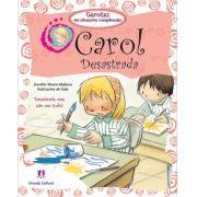 GAROTAS COMPLICADAS - CAROL DESASTRADA - CIRANDA