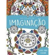 Cores da Imaginação, As - Livro de Colorir