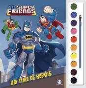DC SUPER FRIENDS - UM TIME DE HERÓIS