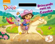 DORA A AVENTUREIRA- BRINCANDO COM OS CAVALOS