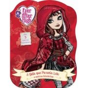 Ever After High: A Gata que Parecia Lobo e Outras Histórias