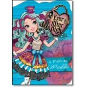 Ever After High: A Poção da Maddie - Maior