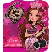 EVER AFTER HIGH- BRIAR ADORMECIDA