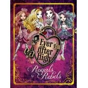 Ever After High: Royals e Rebels
