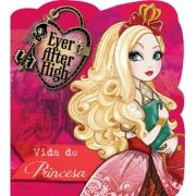 EVER AFTER HIGH- VIDA DE PRINCESA