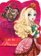 Ever After High: Vida de Princesa - Maior