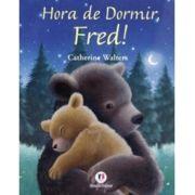 HORA DE DORMIR, FRED!