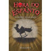 HORA DO ESPANTO- A CADEIRA DE BALAÇO
