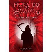 HORA DO ESPANTO- A COLHEITA DAS ALMAS