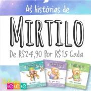 KIT 03 LIVROS- AS HISTÓRIAS DE MIRTILO