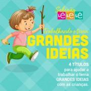 KIT 04 LIVROS- TRABALHANDO O TEMA GRANDES IDEIAS