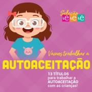 KIT 13 LIVROS - TRABALHANDO O TEMA AUTOACEITAÇÃO