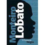 MONTEIRO LOBATO- O PRESIDENTE NEGRO