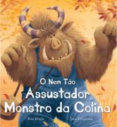 O NEM TÃO ASSUSTADOR MONSTRO DA COLINA