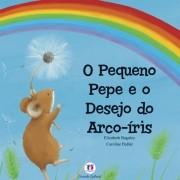 O PEQUENO PEPE E O DESEJO DO ARCO-ÍRIS