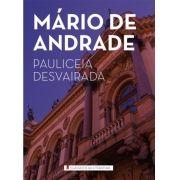 PAULICEIA DESVAIRADA - Mário de Andrade