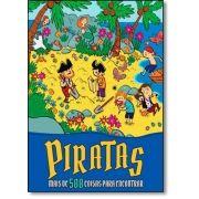 Piratas: Mais de 500 Coisas Para Encontrar