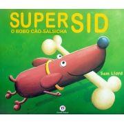 SUPER SID O BOBO CÃO- SALSICHA