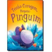 Tenha Coragem, Pequeno Pinguim