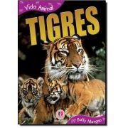 Tigres - Coleção Vida Animal