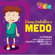 KIT 13 LIVROS - TRABALHANDO O TEMA MEDO