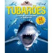 Tubarões - Livro de Atividades e Adesivos - Coleção Criaturas Mortais