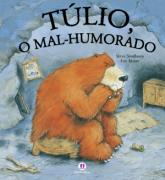 TÚLIO, O MAL-HUMORADO