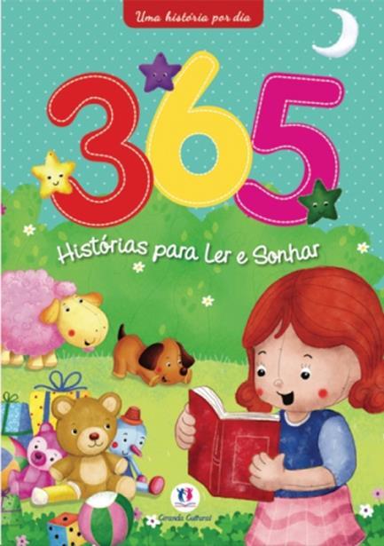 365 Histórias Para Ler e Sonhar: Uma História por Dia