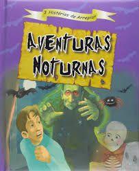 3 HISTORIAS DE ARREPIAR - AVENTURAS NOTURNAS