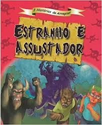 3 HISTORIAS DE ARREPIAR - ESTRANHO E ASSUSTADOR