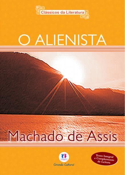 Alienista, O - Coleção Clássicos da Literatura