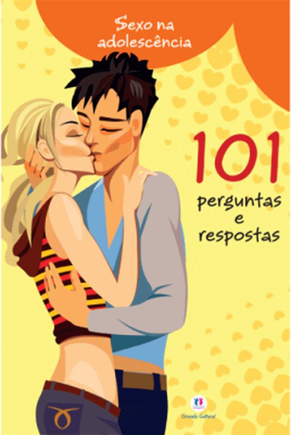 SEXO NA ADOLESCÊNCIA-101 PERGUNTAS E RESPOSTAS